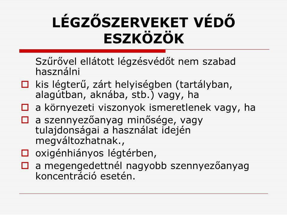 LÉGZŐSZERVEKET VÉDŐ ESZKÖZÖK
