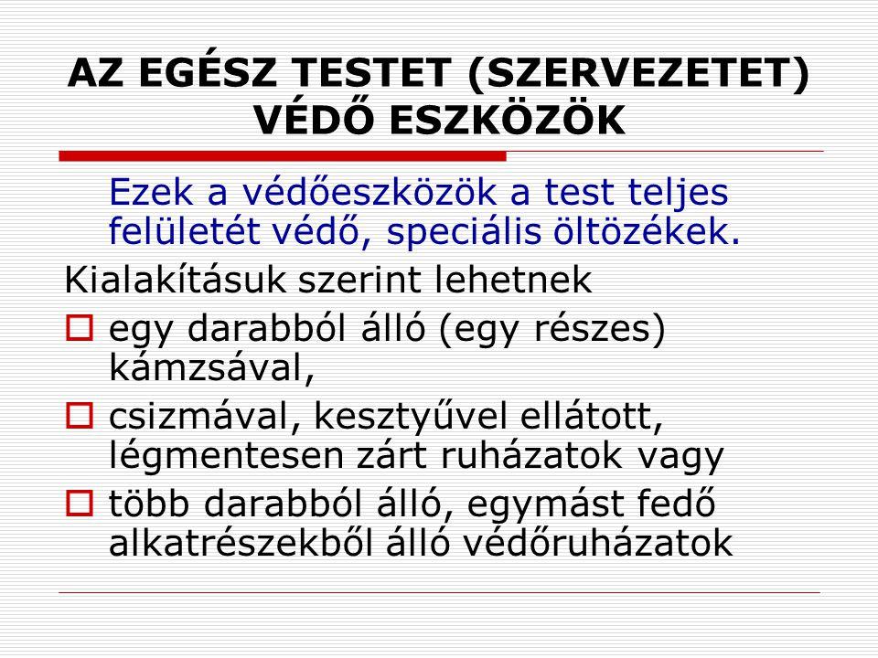 AZ EGÉSZ TESTET (SZERVEZETET) VÉDŐ ESZKÖZÖK