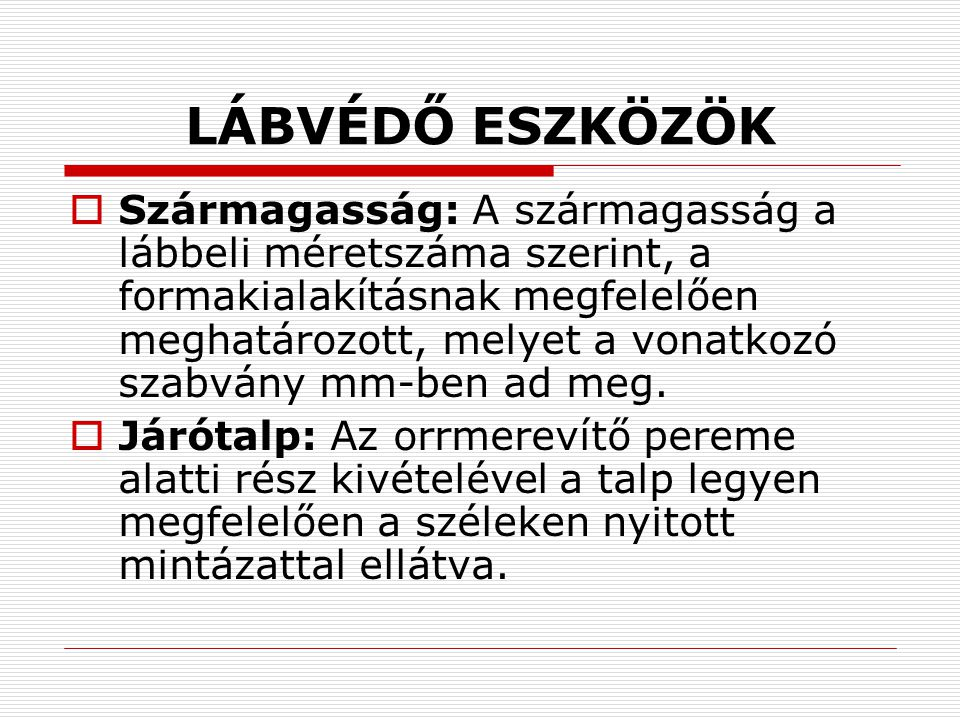 LÁBVÉDŐ ESZKÖZÖK