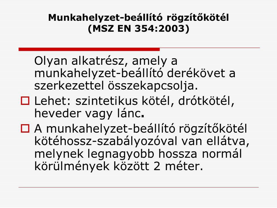Munkahelyzet-beállító rögzítőkötél (MSZ EN 354:2003)