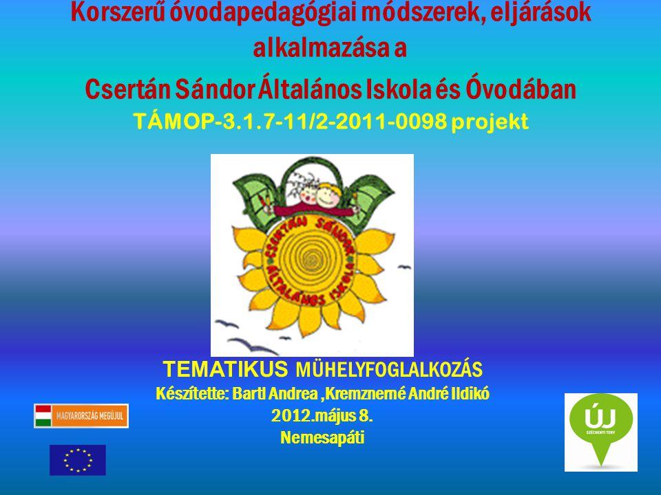 Korszerű óvodapedagógiai módszerek, eljárások alkalmazása a Csertán Sándor Általános Iskola és Óvodában TÁMOP-3.1.7-11/2-2011-0098 projekt