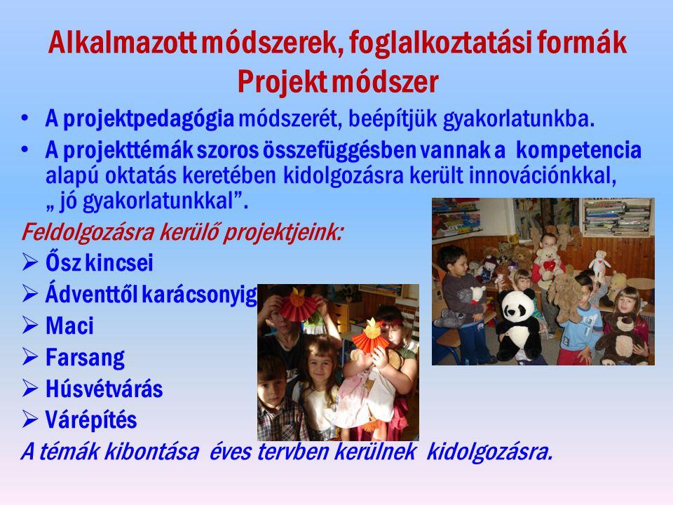Alkalmazott módszerek, foglalkoztatási formák Projekt módszer