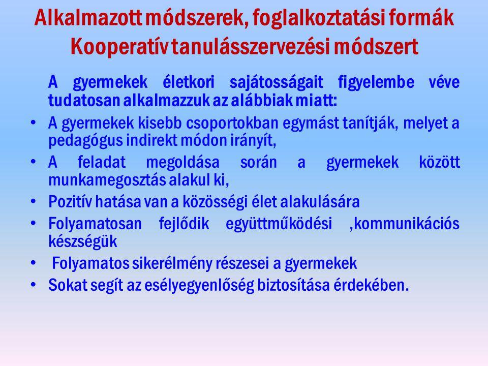 Alkalmazott módszerek, foglalkoztatási formák Kooperatív tanulásszervezési módszert