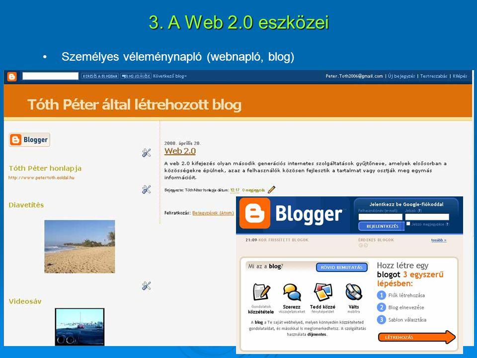 3. A Web 2.0 eszközei Személyes véleménynapló (webnapló, blog)