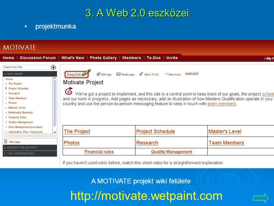 http://motivate.wetpaint.com 3. A Web 2.0 eszközei projektmunka