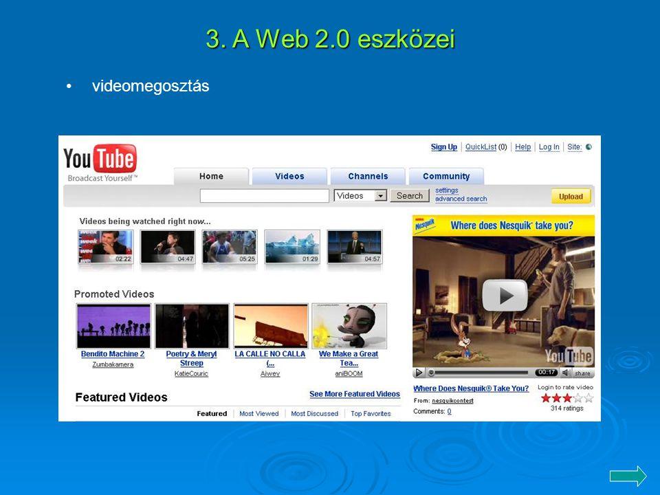 3. A Web 2.0 eszközei videomegosztás