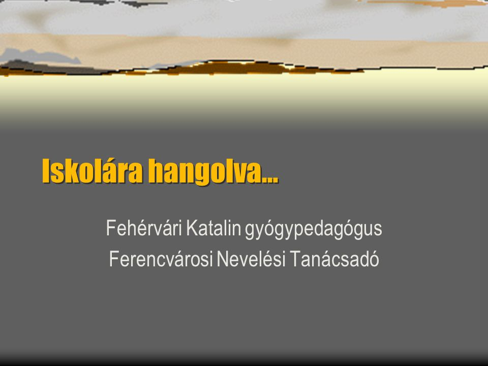 Fehérvári Katalin gyógypedagógus Ferencvárosi Nevelési Tanácsadó
