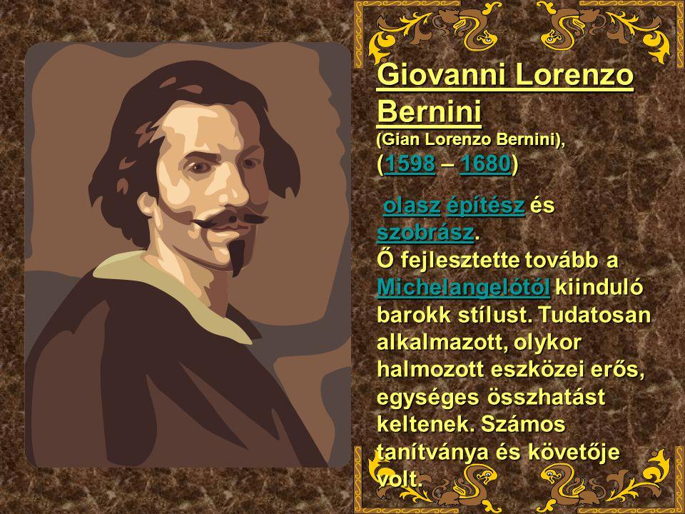 Giovanni Lorenzo Bernini (Gian Lorenzo Bernini), (1598 – 1680)