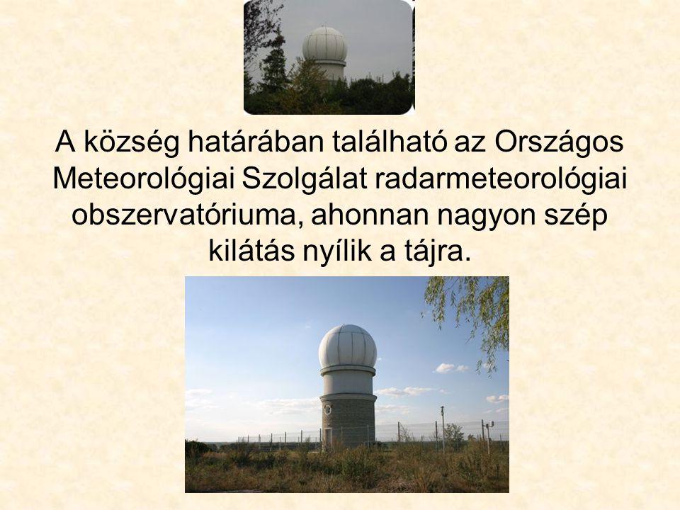 A község határában található az Országos Meteorológiai Szolgálat radarmeteorológiai obszervatóriuma, ahonnan nagyon szép kilátás nyílik a tájra.