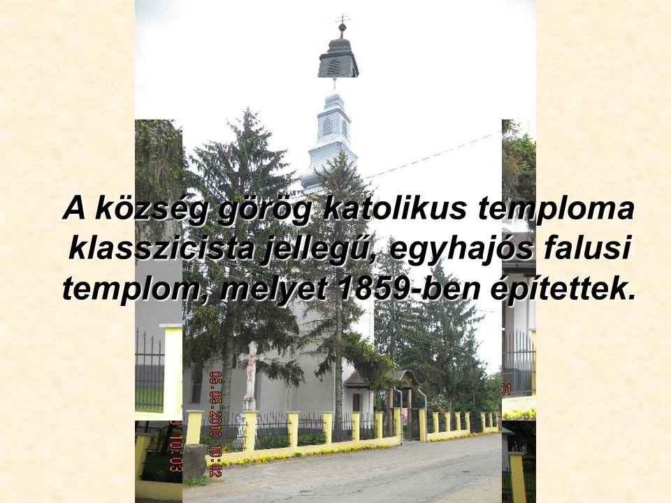 A község görög katolikus temploma klasszicista jellegű, egyhajós falusi templom, melyet 1859-ben építettek.