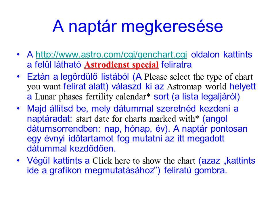 A naptár megkeresése A http://www.astro.com/cgi/genchart.cgi oldalon kattints a felül látható Astrodienst special feliratra.