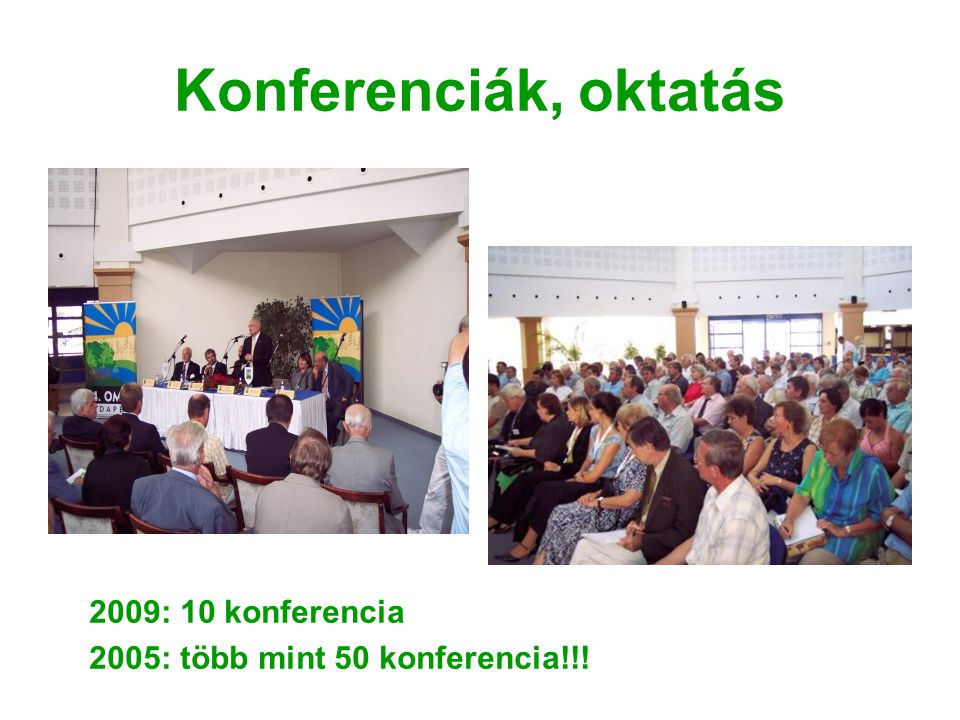 Konferenciák, oktatás 2009: 10 konferencia