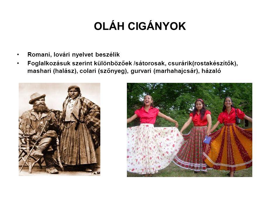OLÁH CIGÁNYOK Romani, lovári nyelvet beszélik