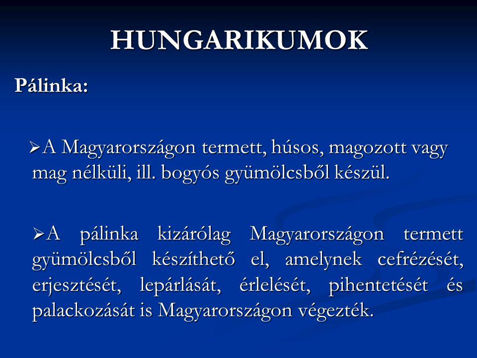 HUNGARIKUMOK Pálinka: