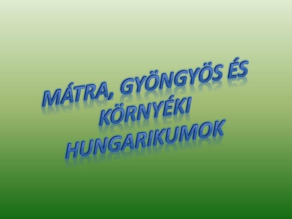Mátra, Gyöngyös és környéki Hungarikumok