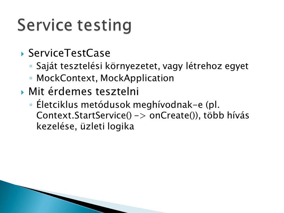 Service testing ServiceTestCase Mit érdemes tesztelni