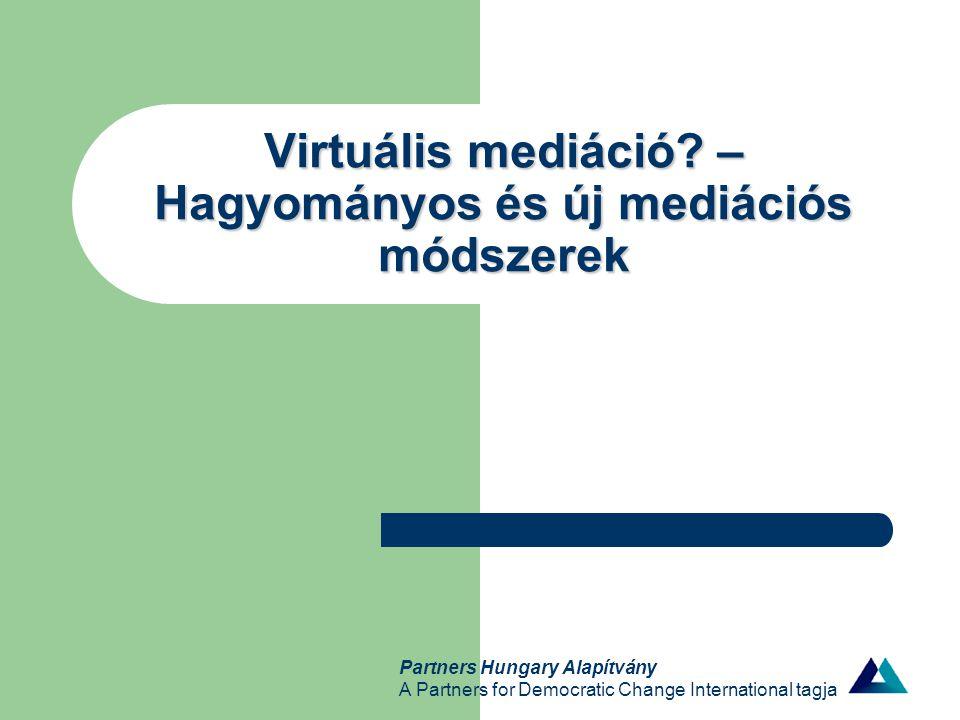 Virtuális mediáció – Hagyományos és új mediációs módszerek