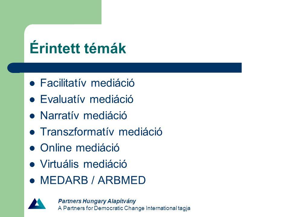 Érintett témák Facilitatív mediáció Evaluatív mediáció