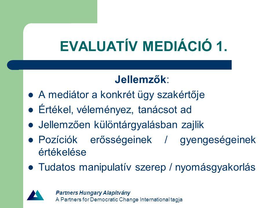 EVALUATÍV MEDIÁCIÓ 1. Jellemzők: A mediátor a konkrét ügy szakértője