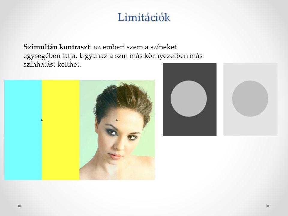Limitációk Szimultán kontraszt: az emberi szem a színeket egységében látja. Ugyanaz a szín más környezetben más színhatást kelthet.