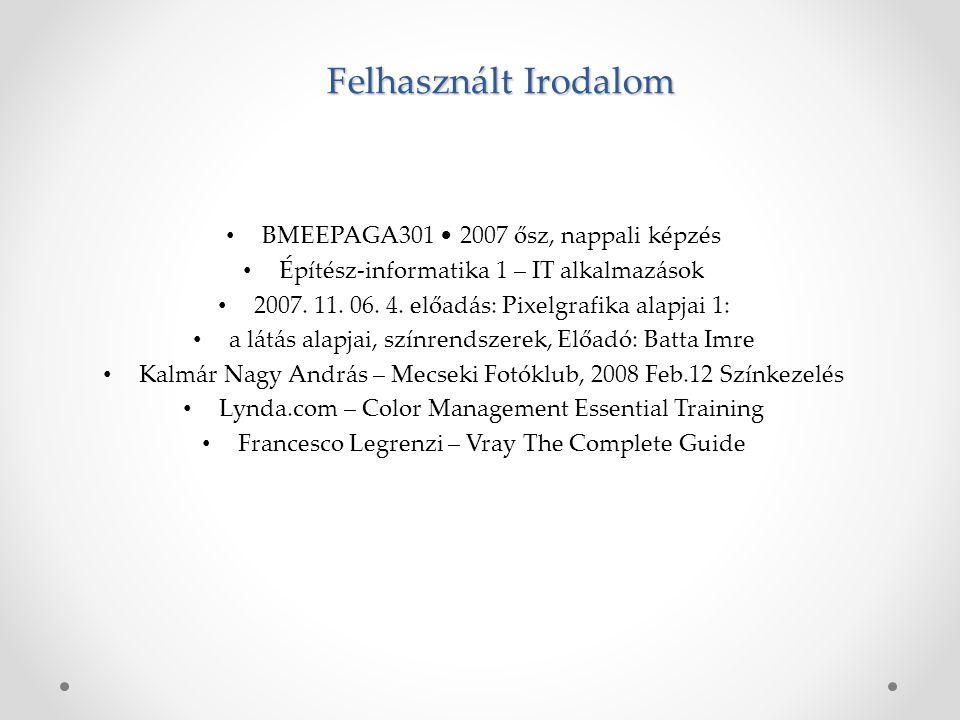 Felhasznált Irodalom BMEEPAGA301 • 2007 ősz, nappali képzés