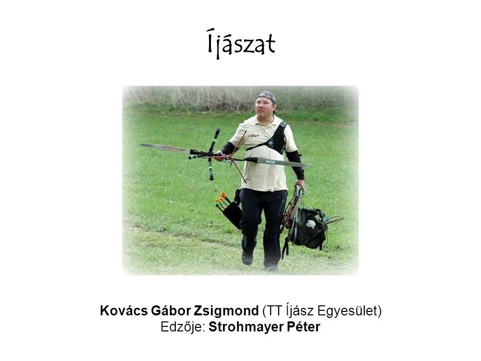 Íjászat Kovács Gábor Zsigmond (TT Íjász Egyesület)