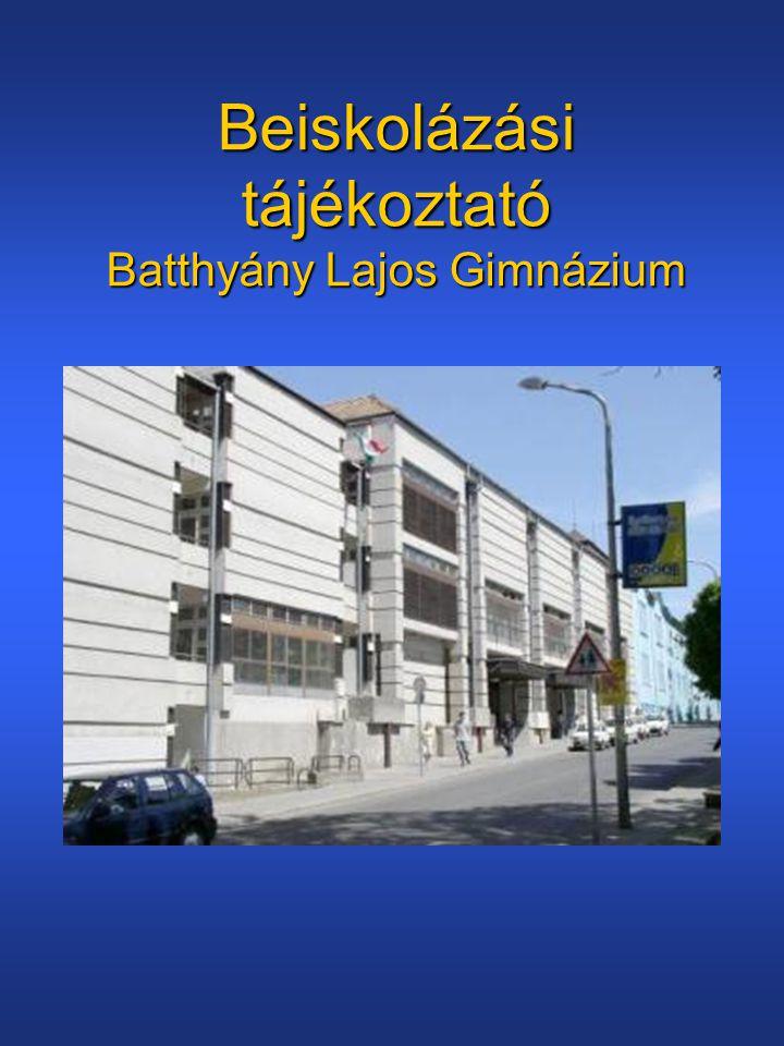 Beiskolázási tájékoztató Batthyány Lajos Gimnázium