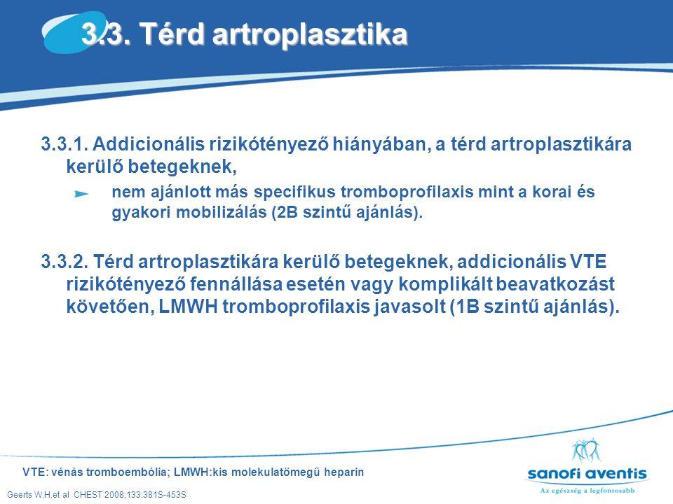 3.3. Térd artroplasztika 3.3.1. Addicionális rizikótényező hiányában, a térd artroplasztikára kerülő betegeknek,
