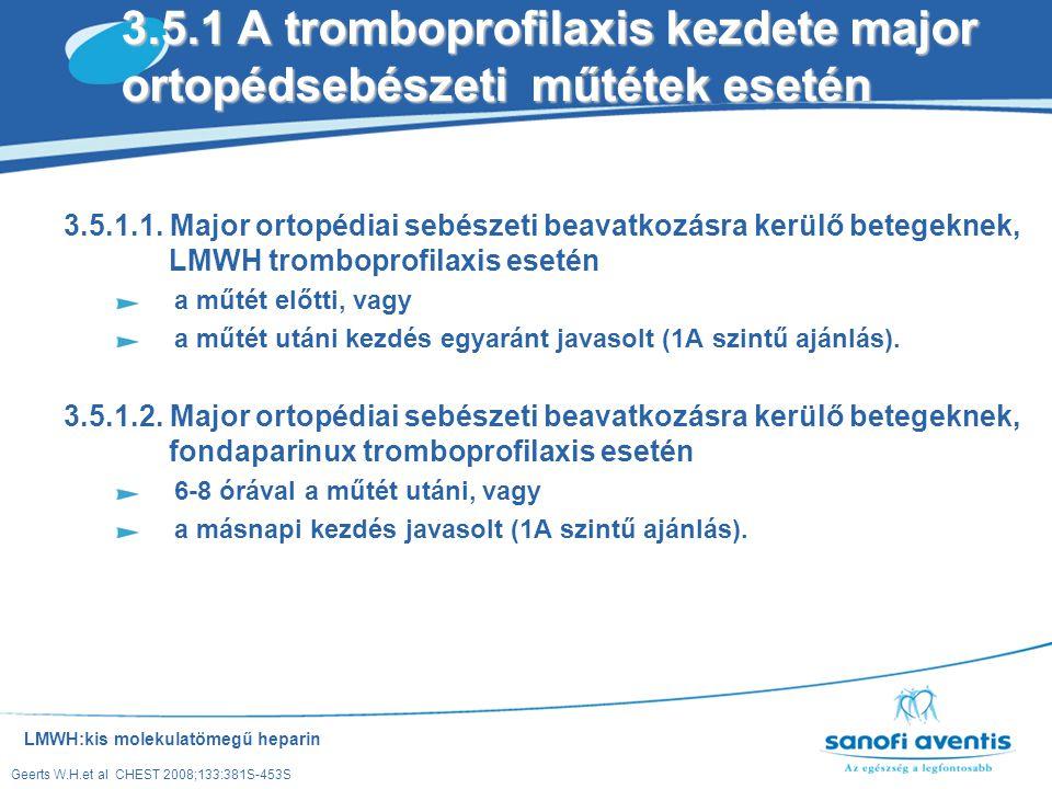3.5.1 A tromboprofilaxis kezdete major ortopédsebészeti műtétek esetén