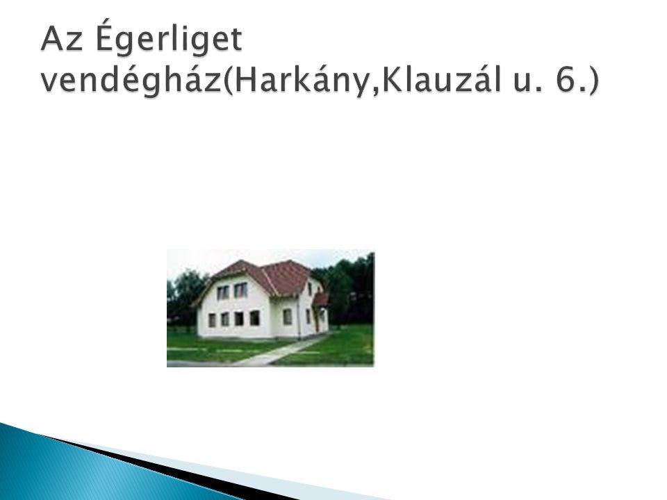 Az Égerliget vendégház(Harkány,Klauzál u. 6.)