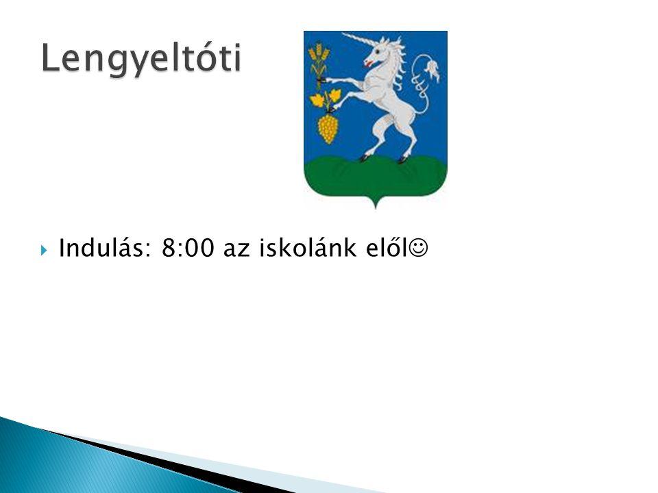 Lengyeltóti Indulás: 8:00 az iskolánk elől