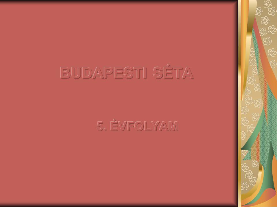 BUDAPESTI SÉTA 5. ÉVFOLYAM