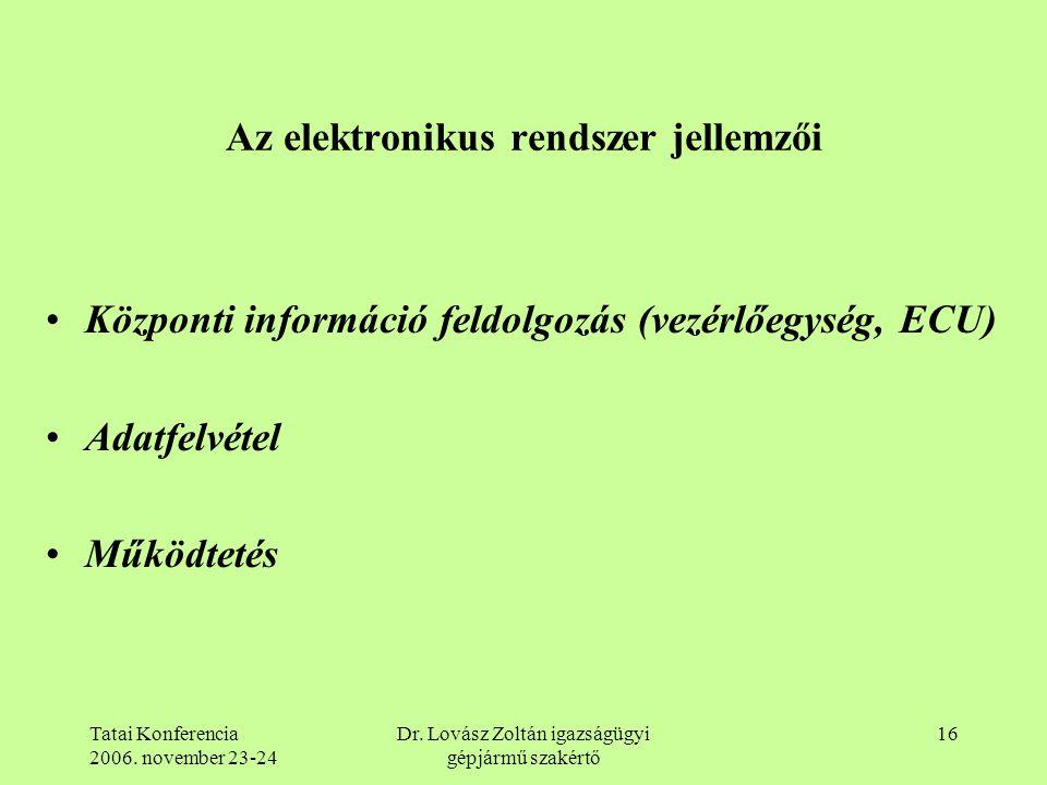 Az elektronikus rendszer jellemzői