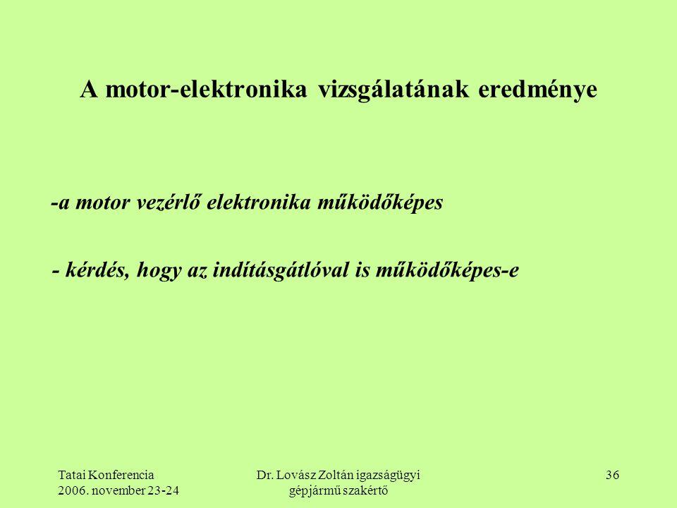 A motor-elektronika vizsgálatának eredménye