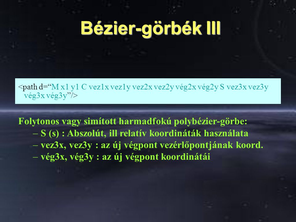 Bézier-görbék III Folytonos vagy simított harmadfokú polybézier-görbe: