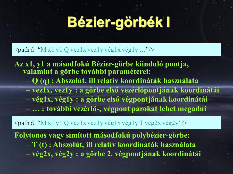 Bézier-görbék I <path d= M x1 y1 Q vez1x vez1y vég1x vég1y … />