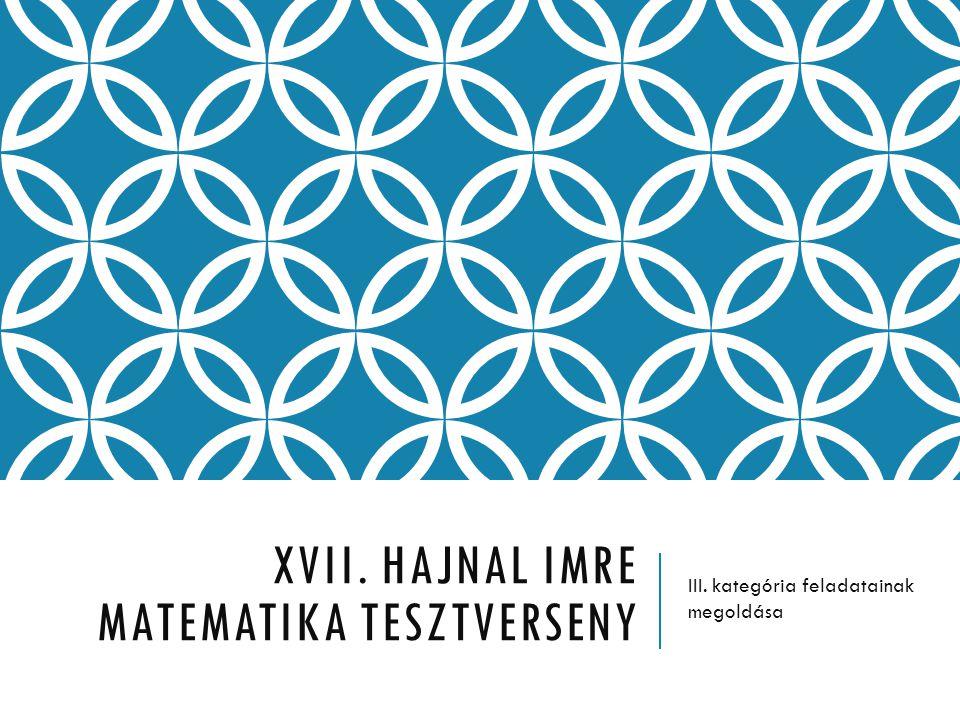 XVII. Hajnal Imre Matematika Tesztverseny