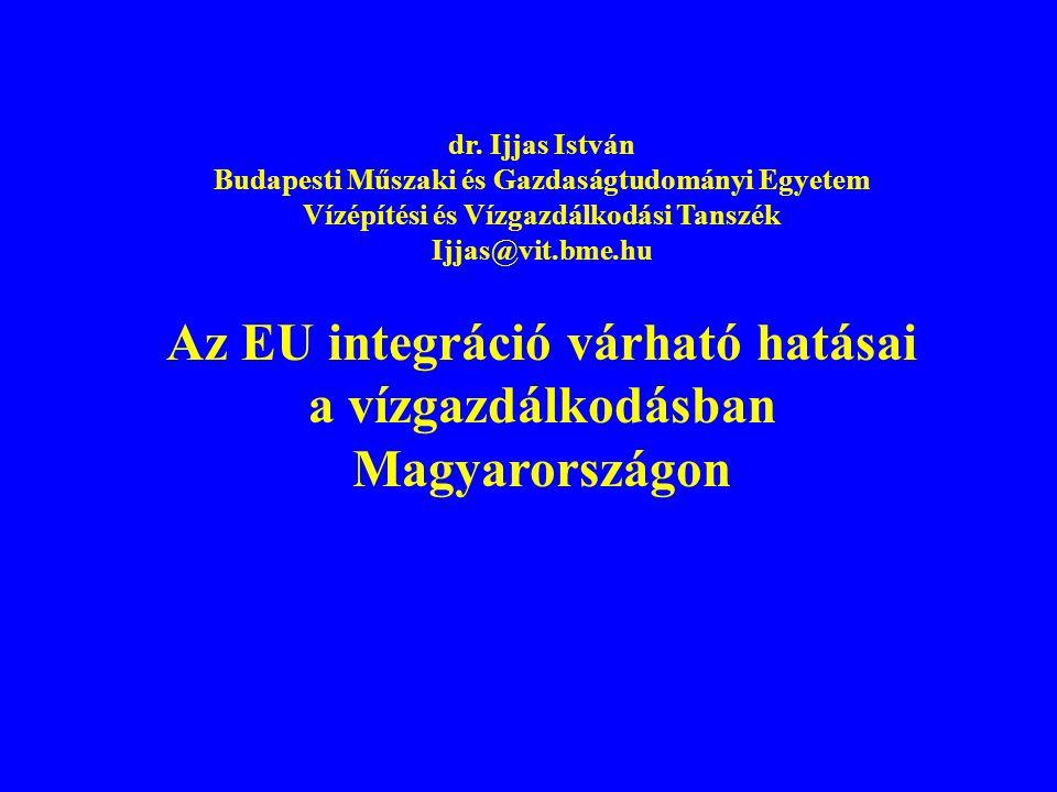 Az EU integráció várható hatásai a vízgazdálkodásban Magyarországon
