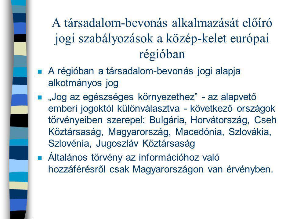 A társadalom-bevonás alkalmazását előíró jogi szabályozások a közép-kelet európai régióban