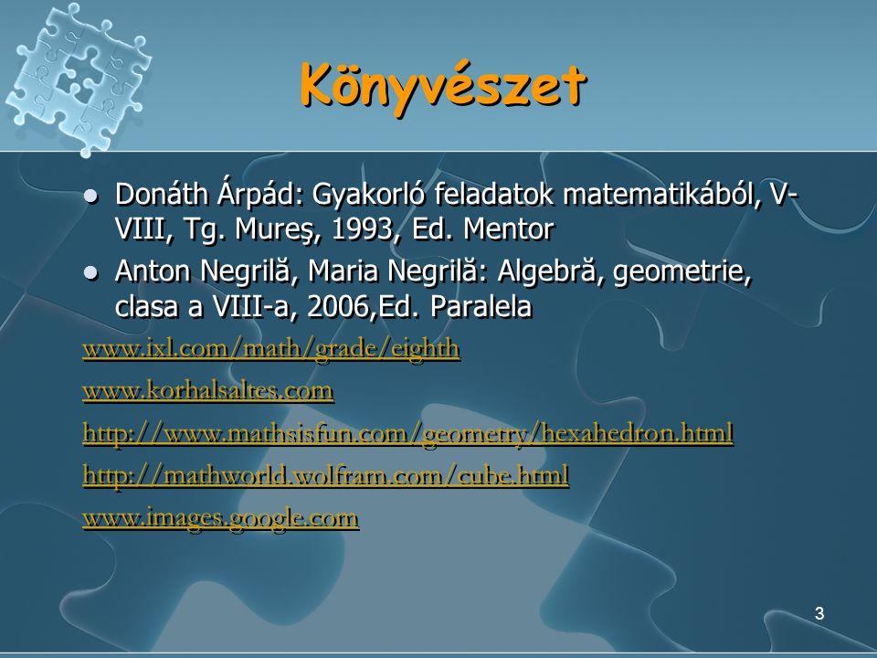 Könyvészet Donáth Árpád: Gyakorló feladatok matematikából, V-VIII, Tg. Mureş, 1993, Ed. Mentor.