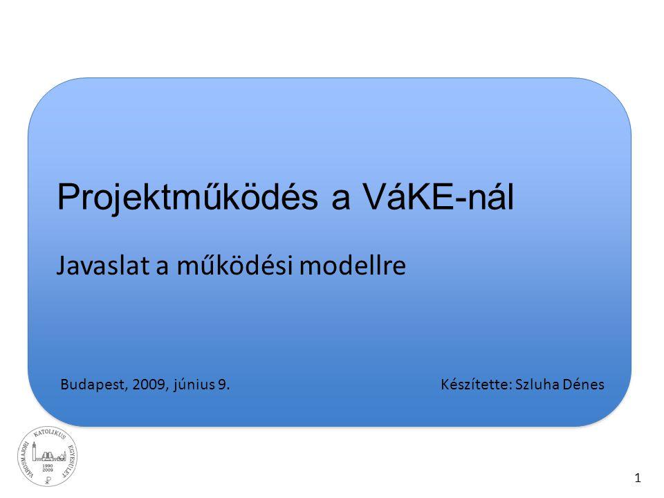 Projektműködés a VáKE-nál