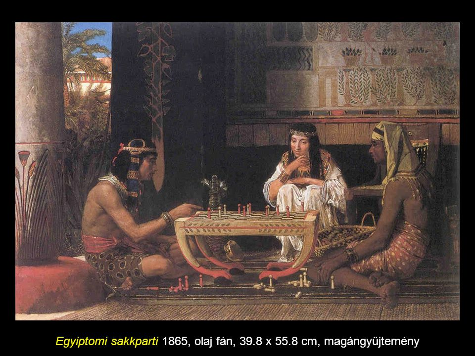 Egyiptomi sakkparti 1865, olaj fán, 39.8 x 55.8 cm, magángyűjtemény