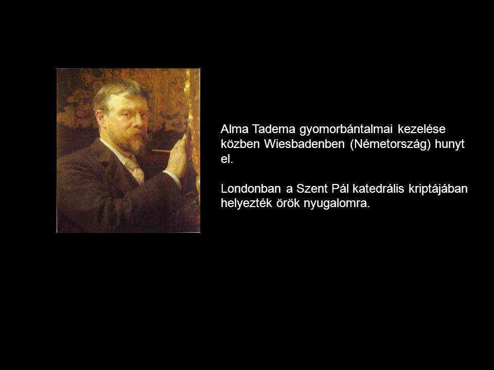 Alma Tadema gyomorbántalmai kezelése közben Wiesbadenben (Németország) hunyt el.
