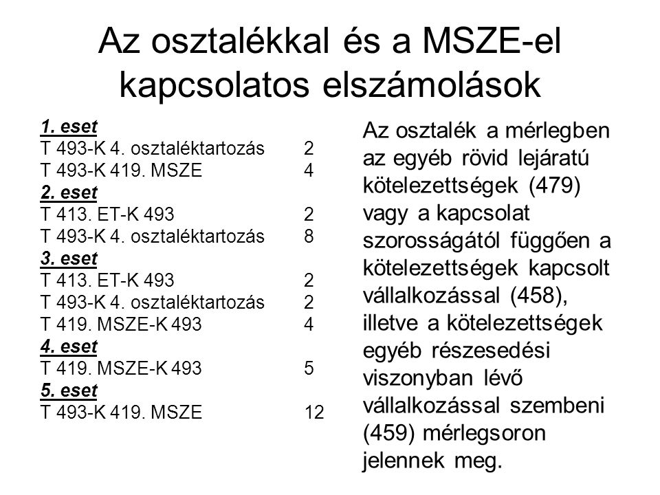 Az osztalékkal és a MSZE-el kapcsolatos elszámolások