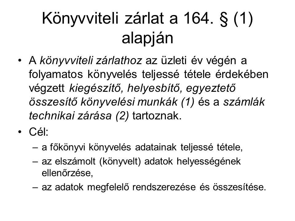 Könyvviteli zárlat a 164. § (1) alapján