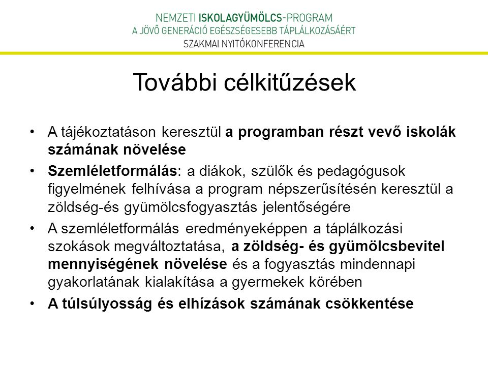 További célkitűzések A tájékoztatáson keresztül a programban részt vevő iskolák számának növelése.