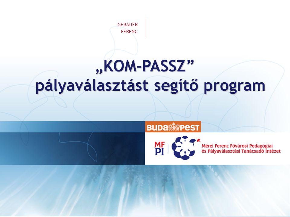 """""""KOM-PASSZ pályaválasztást segítő program"""