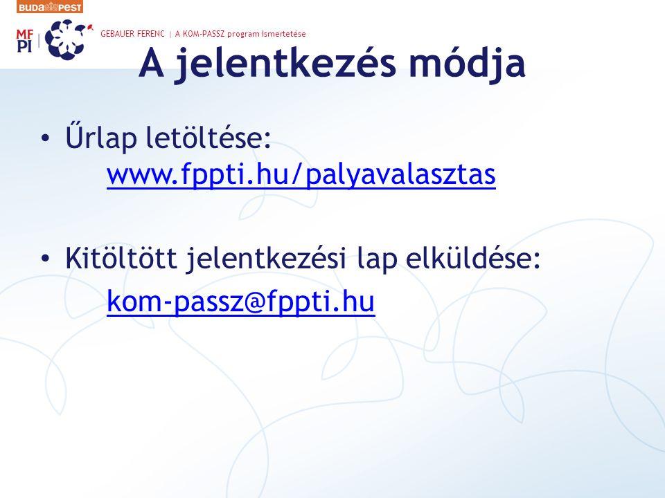 A jelentkezés módja Űrlap letöltése: www.fppti.hu/palyavalasztas