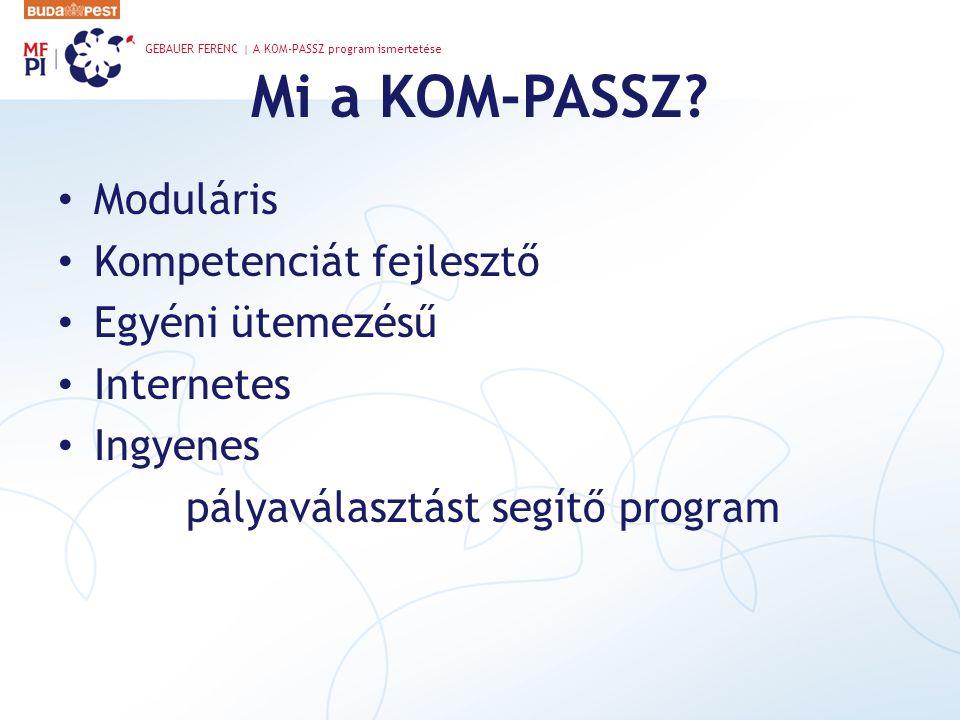 Mi a KOM-PASSZ Moduláris Kompetenciát fejlesztő Egyéni ütemezésű