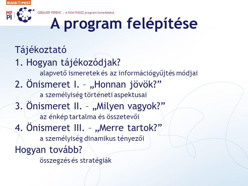 A program felépítése Tájékoztató 1. Hogyan tájékozódjak